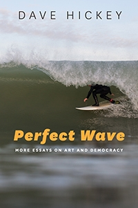 Dave Hickey Perfect Wave