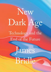 New Dark Age cover James Bridle 2018