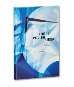 The Polish Rider, by Anna Ostoya and Ben Lerner