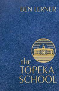 Ben Lerner The Topeka School, December 2019 Book Review